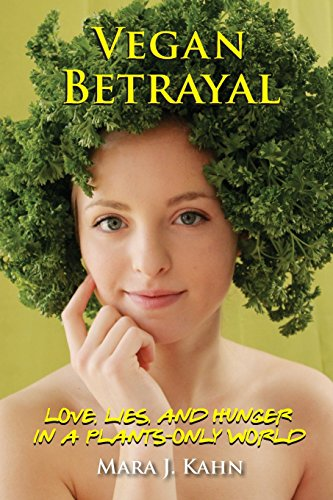 Vegan Betrayal: Love, Lies, and Hunger in a Plants-Only World