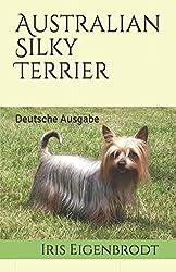 Australian Silky Terrier: Deutsche Ausgabe
