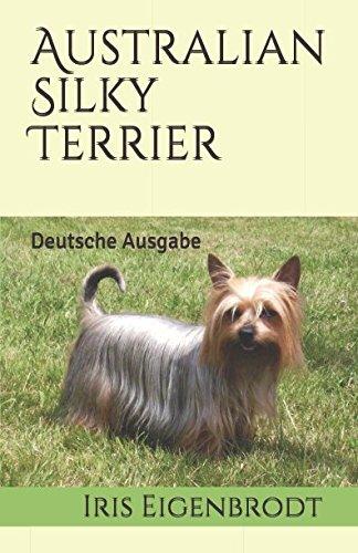 Australian Silky Terrier: Deutsche Ausgabe -
