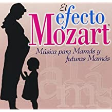 Efecto Mozart: Musica Para Mamas & Futuras