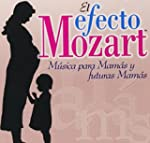 Efecto Mozart: Musica Para Mamas & Fu...