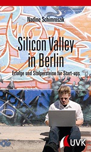 Silicon Valley in Berlin. Erfolge und Stolpersteine für Start-ups