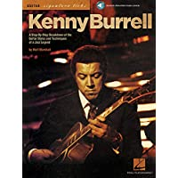 Kenny Burrell: A Step-By-Step Breakdown of the Guitar Styles and Techniques of a Jazz Legend [With CD (Audio)] [Lingua…