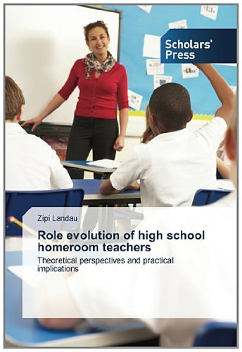Role evolution of high school homeroom teachers: Theoretical perspectives and practical implications by Zipi Landau (2014-01-17)