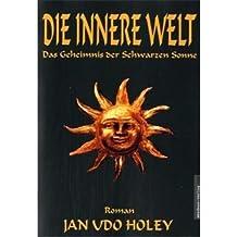 Die innere Welt. Das Geheimnis der Schwarzen Sonne