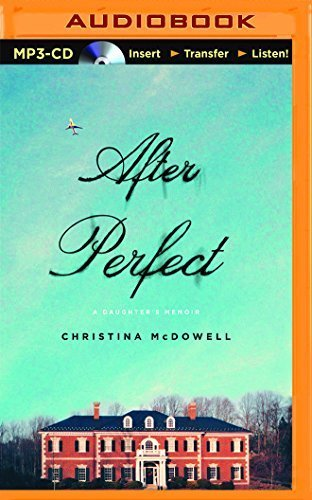 After Perfect: A Daughter's Memoir by Christina McDowell (2016-01-05)