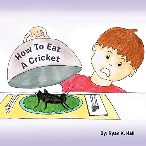 How to Eat a Cricket (English Edition) - Cricket Hall
