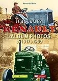 Tracteurs Renault : Lalbum photos de 1917 à 1950