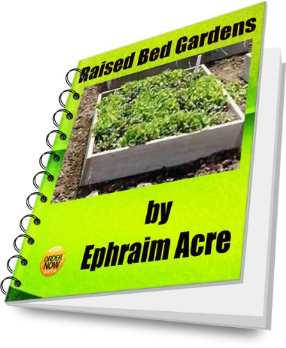Raised Bed Gardens - A Natural Solution For Proper Plant Growth