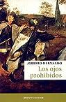 Los ojos prohibidos par Alberto Hernando Bravo