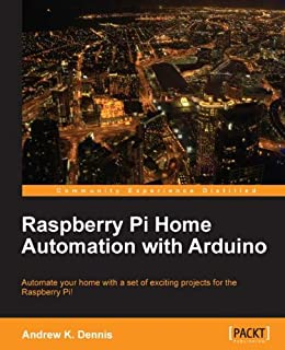 Raspberry Pi Home Automation with Arduino par [Dennis, Andrew K.]