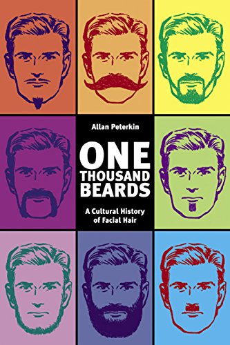 One Thousand Beards: A Cultural History of Facial Hair por Allan Peterkin