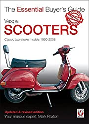 Vespa Scooters - Classic 2-stroke models 1960-2008 (Essential Buyer's Guide) by Mark Paxton (2016-05-15)