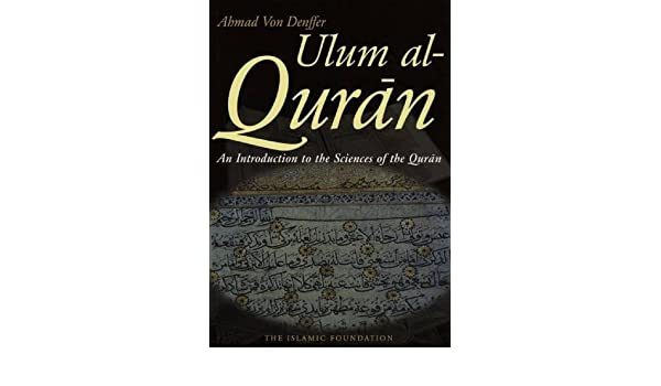An Introduction To The Sciences Of The Quran Ahmad Von Denfferpdf