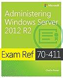 Exam Ref 70–411: Administering Windows Server 2012  R2