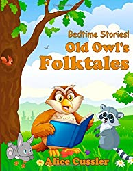 Bedtime Stories! Old Owl's Folktales: Fairy Tales, Folklore and Legends about Animals for Children: Volume 2 (Bedtime Stories for Kids, Early Readers Books for Ages 4-8)