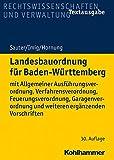 Landesbauordnung für Baden-Württemberg: mit Allgemeiner Ausführungsverordnung, Verfahrensverordnung, Feuerungsverordnung, Garagenverordnung und weiteren ergänzenden Vorschriften - Helmut Sauter