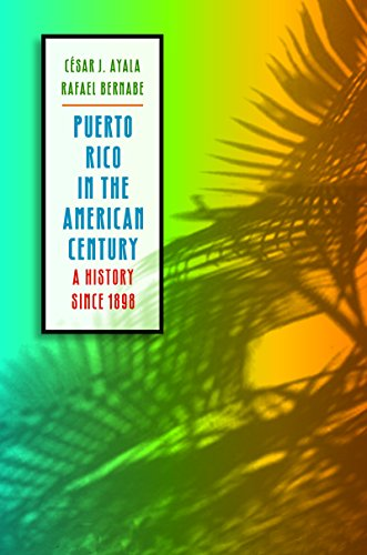 Puerto Rico in the American Century: A History since 1898 (English Edition)