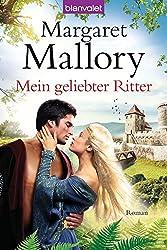 Mein geliebter Ritter: Roman