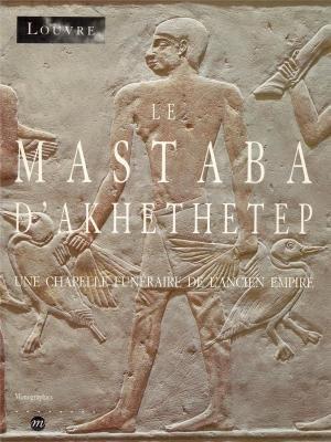 Le mastaba d'Akhethetep : Une chapelle funéraire de l'Ancien Empire