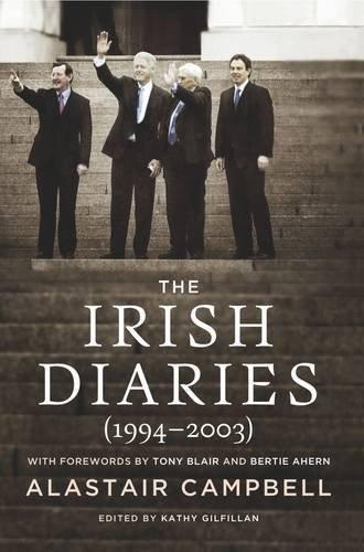 The Irish Diaries (1994-2003): Alastair Campbell (October 30, 2013) Paperback