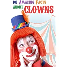 101 Amazing Facts about Clowns (English Edition)