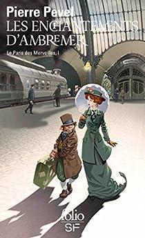 Le Paris des Merveilles, tome 1 : Les Enchantements d'Ambremer par Pevel