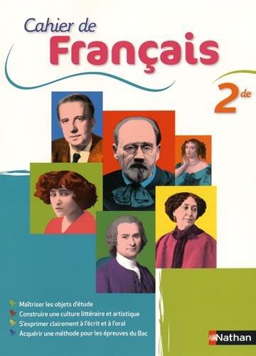Cahier de Français 2de par Anne Borrat, Cécile de Cazanove, Anne Revert