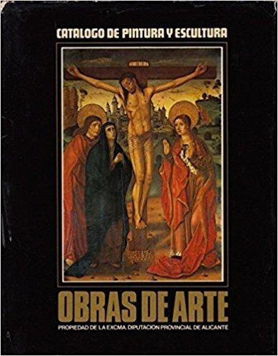 CATÁLOGO DE PINTURA Y ESCULTURA. OBRAS DE ARTE