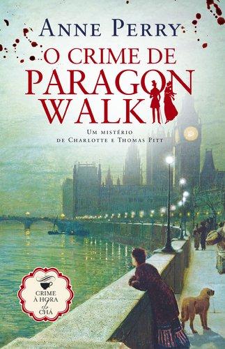 O Crime de Paragon Walk Crime à Hora do Chá - Volume 8 (Portuguese Edition) [Paperback] Anne Perry - Anne Paragon Walk Perry