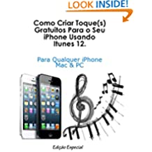 Create Free Ringtone(s) Using iTunes 12.: For Any iPhone (Portuguese Edition)