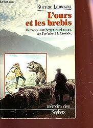 L'ours et les brebis - mémoires d'un berger transhumant des Pyrénées à la Gironde