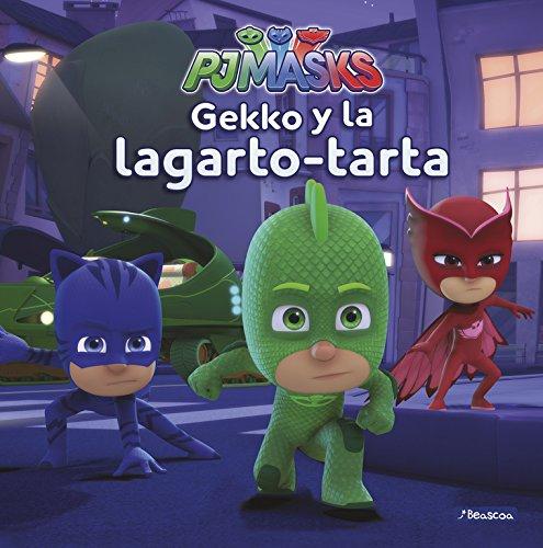 Gekko y la lagarto-tarta (PJ Masks. Primeras lecturas) por Varios autores