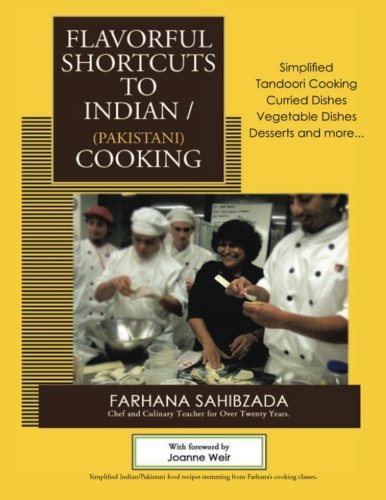 Books For Iphone Flavorful Shortcuts to Indian/Pakistani Cooking: Winner of Beverly Hills Book Award 2016 Showcases Simplified Tandoori Cooking Curried Dishes Vegetable Dishes Desserts and more.