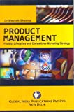 Product Management: Product Lifecycles and Competitive Marketing Strategy