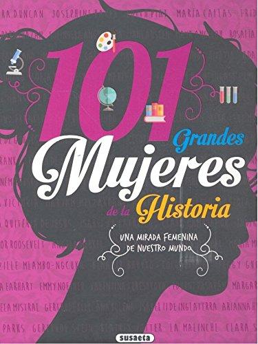 101 Grandes mujeres de la historía (Grandes Libros)