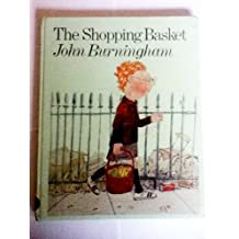 The Shopping Basket by John Burningham (1980-10-06)