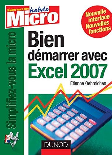 Bien démarrer avec Excel 2007 par Etienne Oehmichen