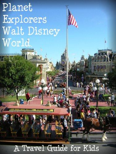 Planet Explorers Walt Disney World: A Travel Guide for Kids (English Edition)