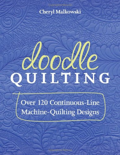 Doodle Quilting: Over 120 Continuous-Line Machine-Quilting Designs -
