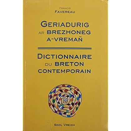 Dictionnaire du breton contemporain =: Geriadur ar brezhoneg a-vremañ