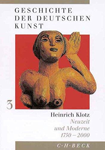 Geschichte der deutschen Kunst, 3 Bde., Bd.3, Neuzeit und Moderne 1750-2000