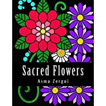 Sacred Flowers: Adult Coloring Book by Mrs Asma Zergui (2015-04-13)