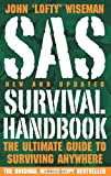 SAS Survival Handbook: The ultimate guide to surviving anywhere by John 'Lofty' Wiseman (2009-03-05)