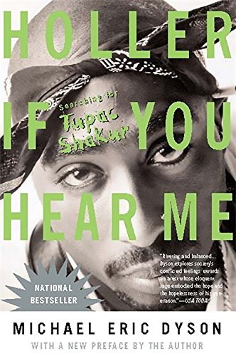 Holler If You Hear Me: Searching for Tupac Shakur por Michael Dyson