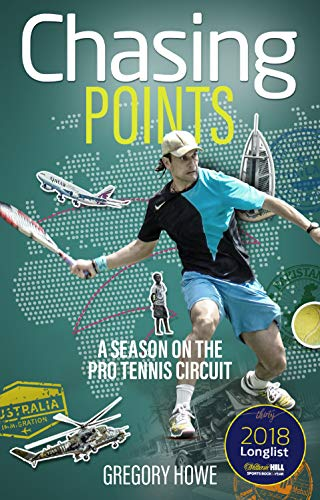 Chasing Points: A Season on the Pro Tennis Circuit por Gregory Howe