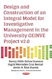 Design & Construction of an Integral Model for Investigative Management in the University GEINVE Project v2.0 (Management Science Theory Appl)