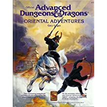 Oriental Adventures: The Rulebook for Ad & D Game Adventures in the Mystical World of the Orient