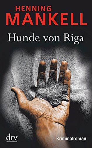 Hunde von Riga: Kurt Wallanders 2. Fall