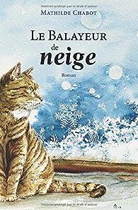 Le balayeur de neige par Mathilde Chabot
